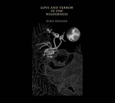 LOVE AND TERROR IN THE WILDERNESS